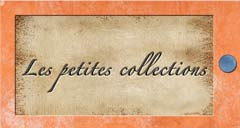 Les petites collections