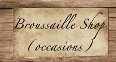 Broussaille Shop (occasions)